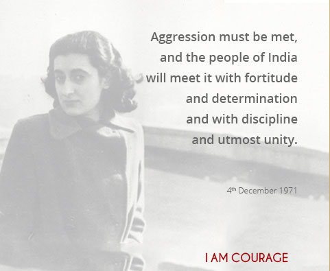 Aggression must be met, and the people of India will meet it with fortitude and determination and with discipline and utmost unity.