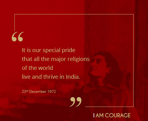 It is our special pride that all the major religions of the world live and thrive in India.
