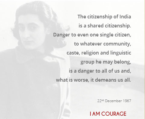 The citizenship of India is a shared citizenship.  Danger to even one single citizen, to whatever community, caste, religion and linguistic group he may belong, is a danger to all of us and, what is worse, it demeans us all.